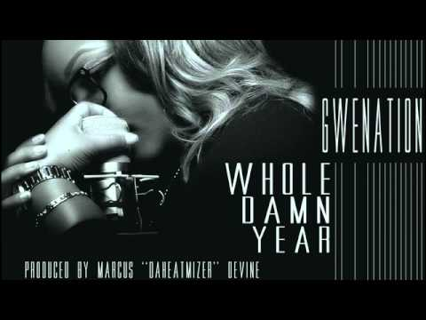 Gwenation - Whole Damn Year (Mary J. Blige Cover)