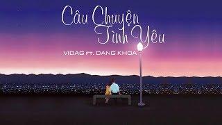 Câu Chuyện Tình Yêu - VIDAG Ft. Đăng Khoa || HayGoi LaMay || Video Lyrics HD