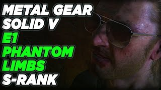 E1: Phantom Limbs - S-Rank Playthrough - Metal Gear Solid V: The Phantom Pain