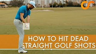 HOW TO HIT DEAD STRAIGHT IRON SHOTS
