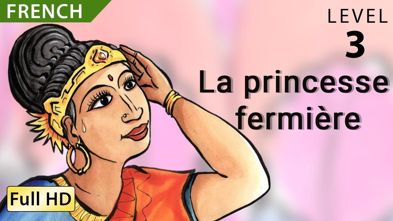 La Princesse Fermière Apprendre Le Français Avec Sous Titres Histoire Pour Enfants Bookbox Com Youtube