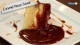 How To Make Caramel Pecan Sauce