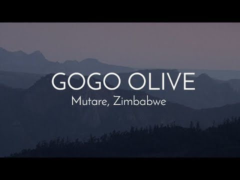 Gogo Olive | Mutare, Zimbabwe