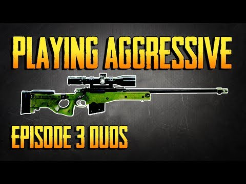 PLAYERUNKNOWN'S BATTLEGROUNDS PLAYING AGGRESSIVE EPISODE 3 DUOS! PUBG LIVE!