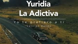 Yo Te Prefiero A Ti Versión Banda Río Roma Feat Yuridia La Adictiva