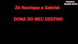 Zé Henrique e Gabriel - DONA DO MEU DESTINO - KARAOKE (Powered by Alexandre Gouvêa)