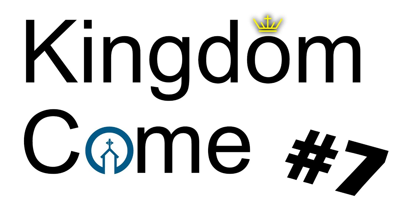Kingdom Come #7 - A Kingdom Perspective