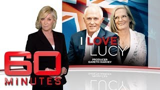 I love Lucy - Exclusive access interviewing Prime Minister Malcolm Turnbull | 60 Minutes Australia