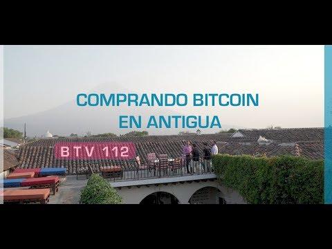 COMPRANDO BITCOIN EN ANTIGUA | BTV  112