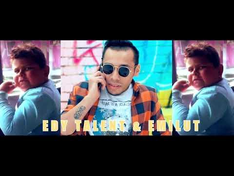 Edy Talent & Emilut  Dans toate fetele 2018