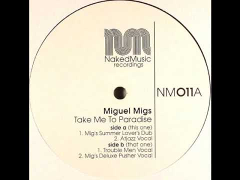 Miguel Migs feat. Fred Ross - Take Me To Paradise ...