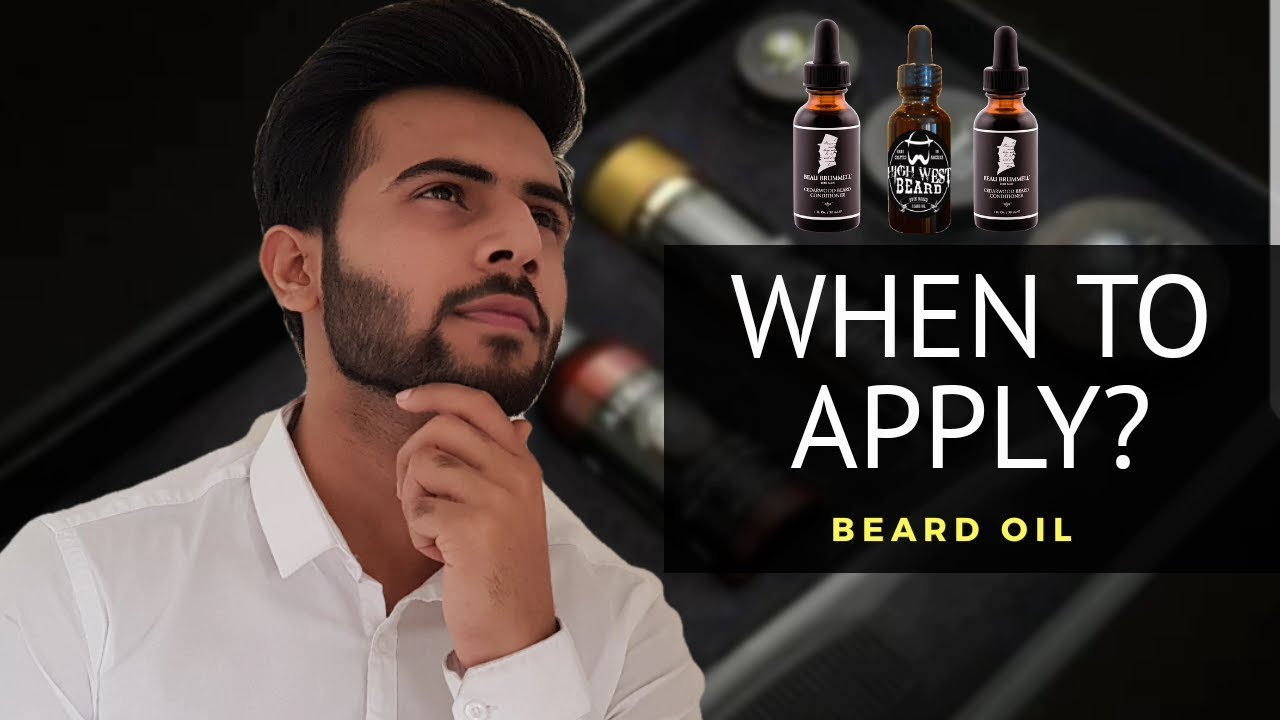 Beard Oil : When to apply & why? 😲🔥 / beginners guide ...