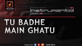 Tu Badhe Main Ghatu (Srone' Instrumental)