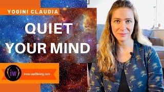 HOW DO I QUIET MY MIND? Four Meditation Steps | Yogini Claudia