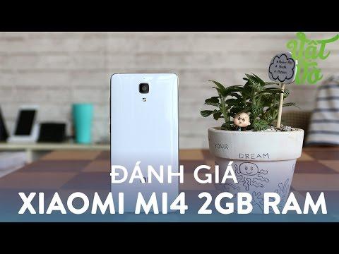 Vật Vờ| Đánh giá chi tiết Xiaomi Mi4 2GB RAM: mua hay không?