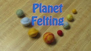 Planet Felting Tutorial