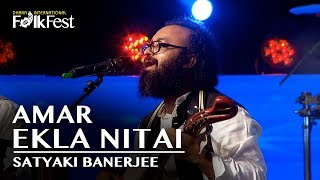 Download lagu Ekla Nitai by Satyaki Banerjee | Dhaka International FolkFest 2018