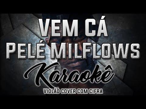 Vem Cá - Pelé MilFlows - Karaokê ( Violão cover com cifra )