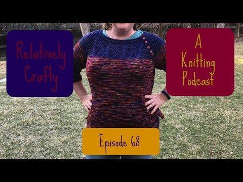 Relatively Crafty: A Knitting Podcast (68)