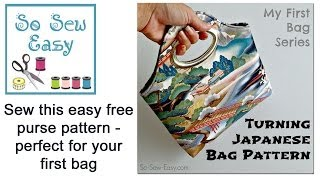 Turning Japanese Bag - how to sew an easy bag