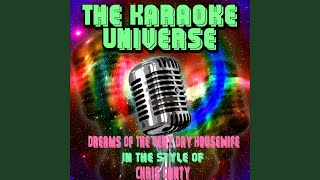 Dreams of the Very Day Housewife (Karaoke Version) (In the Style of Chris Ganty)