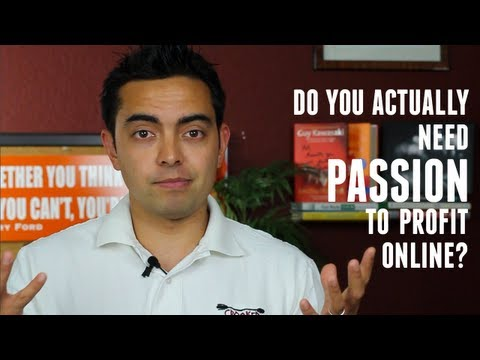 Do You Actually Need Passion to Profit Online?