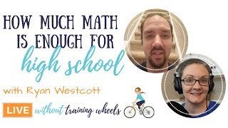 How Much Math is Enough for High School?