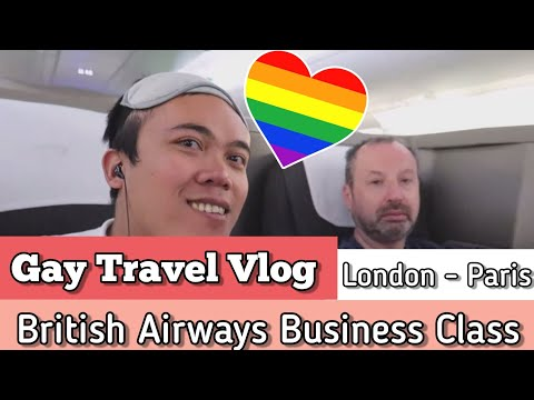 Gay Travel Vlog : British Airways Club Europe Business Class London Paris