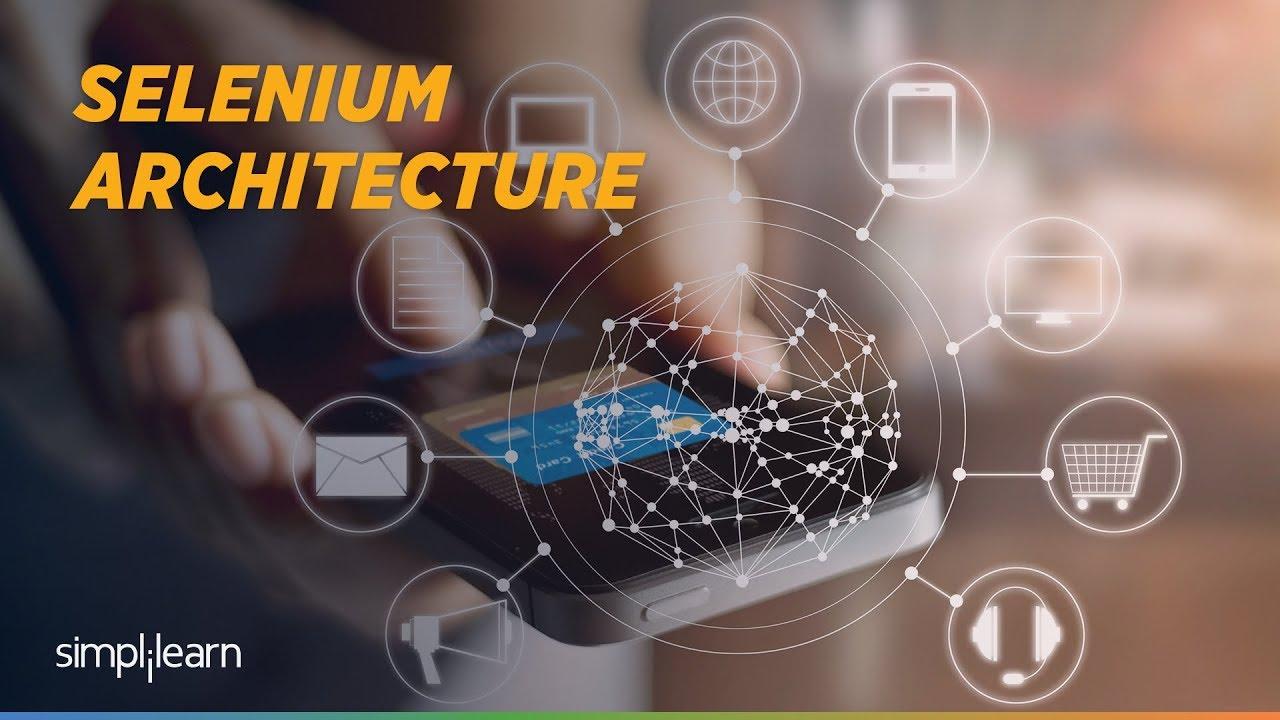 Download Selenium Webdriver Tutorial | Selenium Wedriver Architecture | Selenium Training | Simplilearn