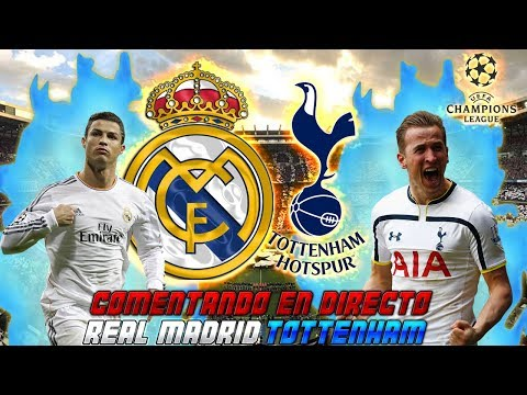 REAL MADRID vs TOTTENHAM | COMENTANDO EN VIVO | UEFA CHAMPIONS LEAGUE 2017/18