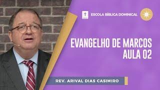 Evangelho de Marcos | Aula 2 | EBD | Pr. Arival Dias Casimiro | IPP TV