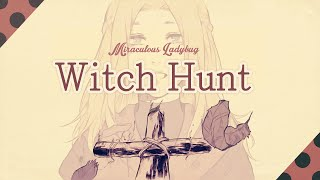 Witch Hunt ❘ ❮Miraculous Ladybug❯ MV