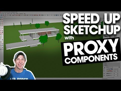 SPEED UP YOUR SKETCHUP MODEL with Proxy Components!