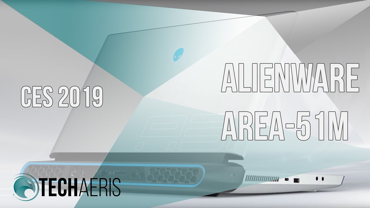 CES 2019] Alienware Area-51m debuts new Alienware Legend design