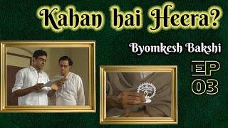 Byomkesh Bakshi: Ep#3 - Seemant Heera Thumb