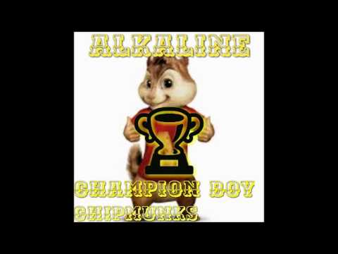 Alkaline - Champion Boy - Chipmunks...