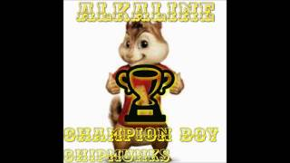 Alkaline - Champion Boy - Chipmunks Version - November 2016