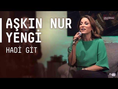 Aşkın Nur Yengi - Hadi Git / #akustikhane #sesiniac
