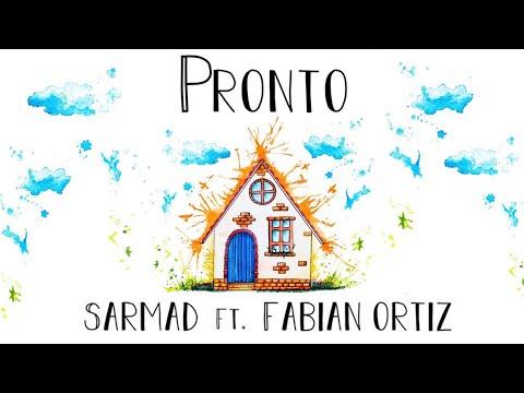 Pronto - Sarmad ft. Fabián Ortiz