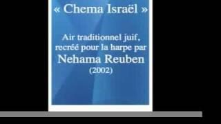 « Chema Israël » - Air traditionnel juif, recréé pour la harpe par Nehama Reuben (2002)