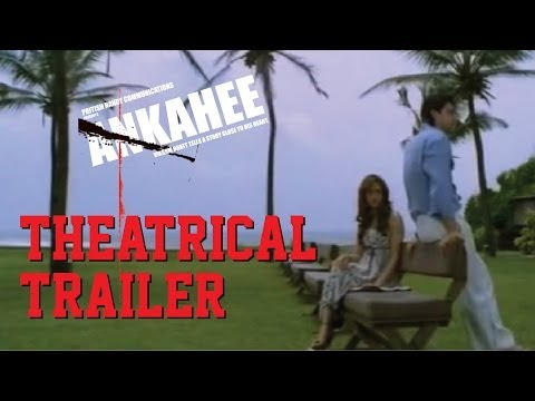 Ankahee - Theatrical Trailer