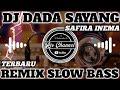 Dj Dada Sayang Safira Inema Remix Slow Bass Tiktok Viral   Mp3 - Mp4 Download