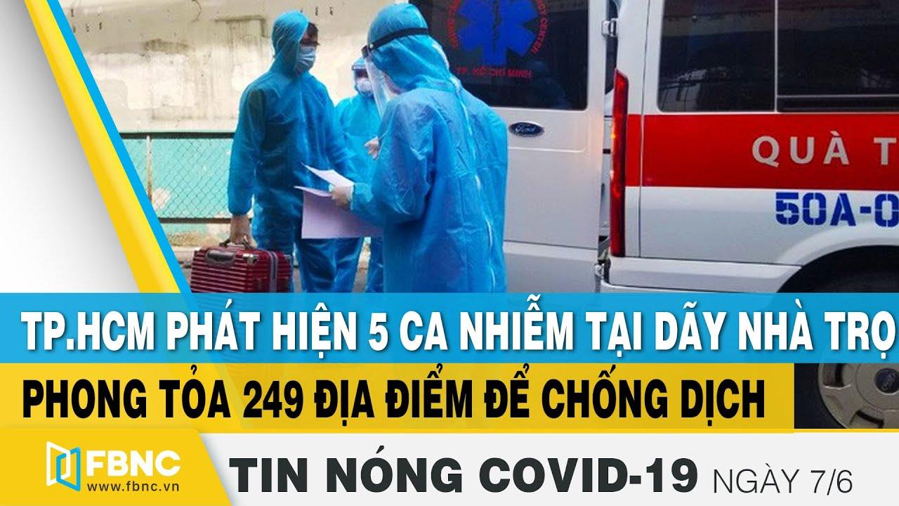 Tin tức Covid-19 nóng nhất chiều 7/6 | Dịch Corona mới nhất ngày hôm nay | FBNC