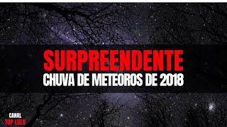 A MAIS ESPETACULAR CHUVA DE METEOROS DE 2018 │PERSEIDAS