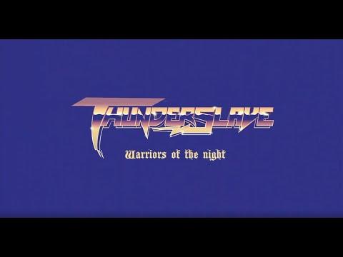 Thunderslave - Warriors of the Night (Lyric Video)