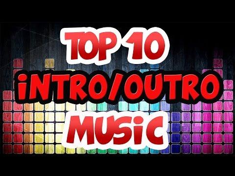 Top 10 Intro-Outro Songs & Drops Non-Copyrighted 2016 HD