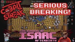 Isaac Afterbirth! Random Streaks #08 - Serious Breaking! - Cobalt Streak