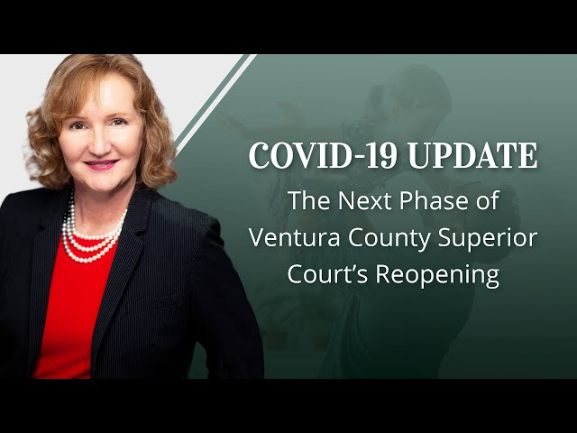 COVID-19 Update: The Next Phase of Ventura County Superior Court's Reopening