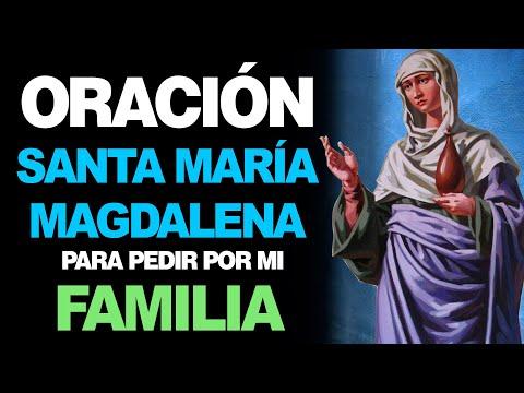 🙏 Oración a Santa María Magdalena PIDIENDO POR LA FAMILIA 👨👩👧👦 Poderosa Oración