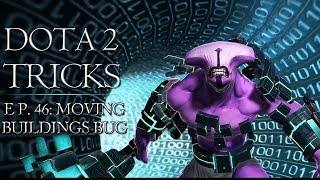 Dota 2 Tricks - Moving Buildings Epic Bug